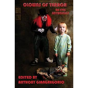 Clowns of Terror An Evil Anthology by Giangregorio & Anthony