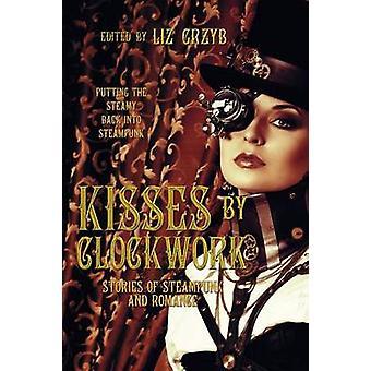 Kisses by Clockwork by Grzyb & Liz D.