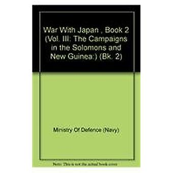 The War with Japan - Bk. 2 by Great Britain - Ministry of Defence - 978