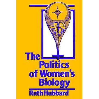 The Politics of Women's Biology by Ruth Hubbard - 9780813514901 Book