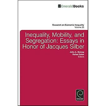 Inequality - Mobility - and Segregation - Essays in Honor of Jacques S