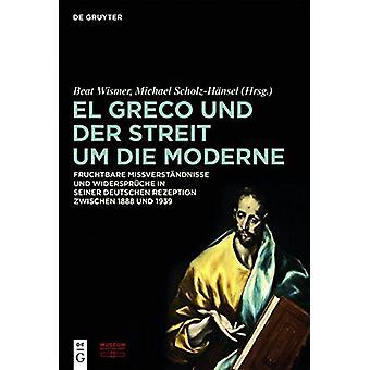 El Greco und der Streit um die Moderne - Fruchtbare Missverstandnisse