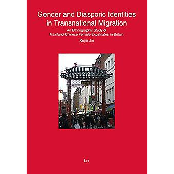 Gender and Diasporic Identities in Transnational Migration - An Ethnog