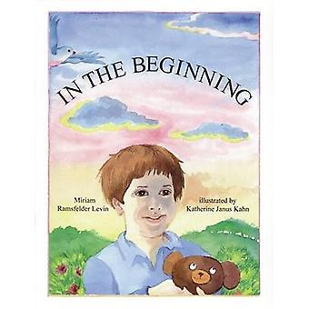 In the Beginning by Miriam Ramsfelder Levin - Katherine Kahn - 978092