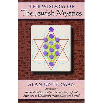 The Wisdom of the Jewish Mystics by Alan Unterman - 9781604190137 Book