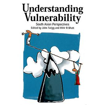 Understanding Vulnerability - South Asian Perspectives by John Twigg -