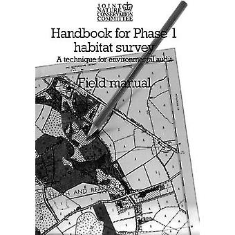 Handbook for Phase 1 Habitat Survey - Field Manual - A Technique for E