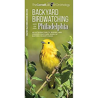 Backyard Birdwatching in Philadelphia: An Introduction to Birding and� Common Backyard Birds of Eastern Pennsylvania (All about Birds Pocket Guide)