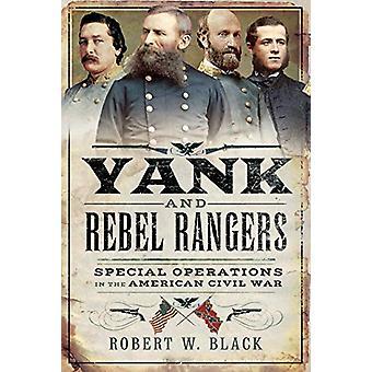 Yank og Rebel Rangers - Spesialoperasjoner i den amerikanske borgerkrigen