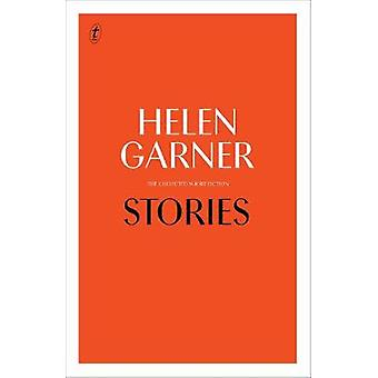 Stories Collected Short Fiction by Helen Garner