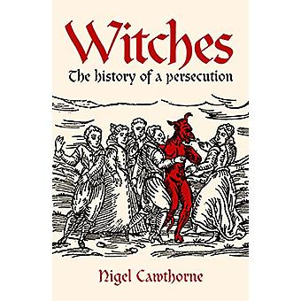 Witches - The history of a persecution by Nigel Cawthorne - 9781789508