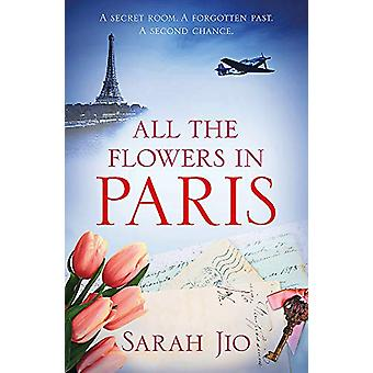 All the Flowers in Paris by Sarah Jio - 9781409190738 Book