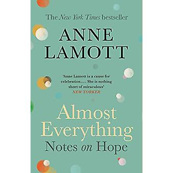 Almost Everything - Notes on Hope by Anne Lamott - 9781786898531 Book