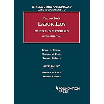 Labor Law - Cases and Materials - 2019 Statutory Appendix and Case Su