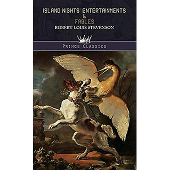 Island Nights' Entertainments & Fables by Robert Louis Stevenson