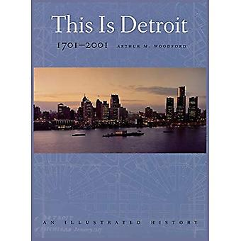 This Is Detroit: An Illustrated History 1701-2001