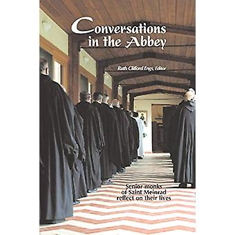 Conversations in the Abbey - Senior Monks of Saint Meinrad Reflect on
