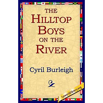 The Hilltop Boys on the River by Cyril Burleigh - 9781421804279 Book