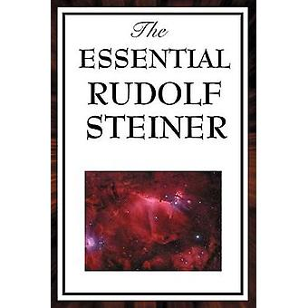 The Essential Rudolf Steiner by Rudolf Steiner - 9781604593846 Book