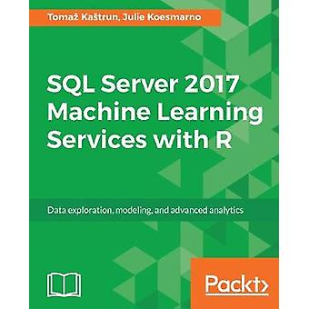 SQL Server 2017 Machine Learning Services with R - Data exploration -