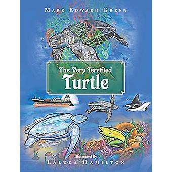 The Very Terrified Turtle by Mark Edward Green - 9781796008098 Book