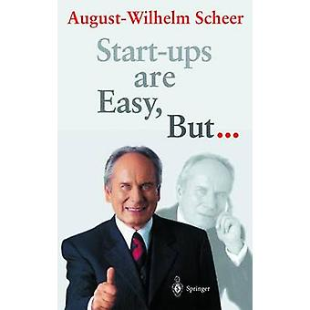 Startup-ylle on helppoa - Mutta... tekijä August-Wilhelm Scheer - 9783540417200