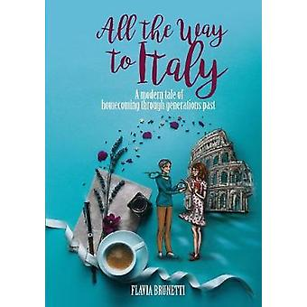 All the Way to Italy by Flavia Brunetti - 9788833460581 Book
