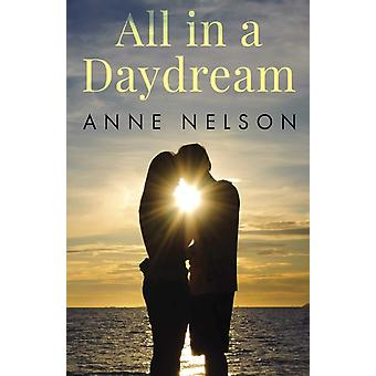All in a Daydream by Anne Nelson