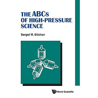 Abcs Of Highpressure Science The by Stishov & Sergei M The P.n. Lebedev Physical Inst Of The Russian Academy Of Sciences & Russia