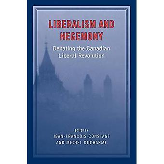 Liberalismus und Hegemonie - Debatte über die kanadische Liberale Revolution durch