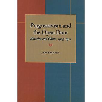 Progressivism and the Open Door by Jerry Israel