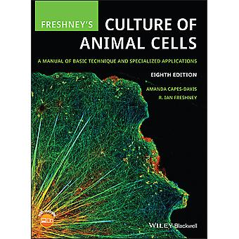 Freshney's Culture of Animal Cells A Manual of Basic Technique and Specialized Applications