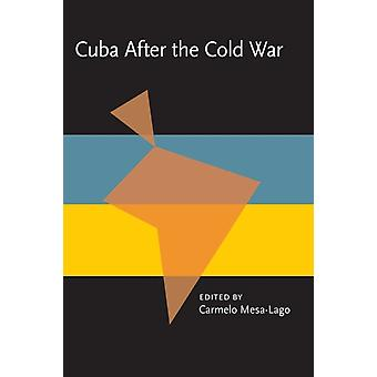 Cuba After the Cold War by Edited by Carmelo Mesa Lago