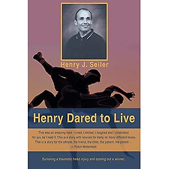 Henry Dared to Live