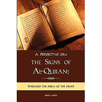 A perspective on the Signs� of Al-Quran: through the prism of the heart