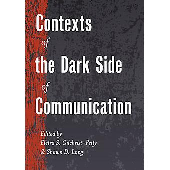 Contexts of the Dark Side of Communication 10 Lifespan Communication Children Families and Aging