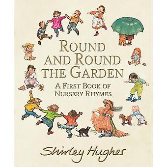 Round and Round the Garden: A First Book of Nursery Rhymes