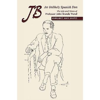 JB  An Unlikely Spanish Don by Margaret Joan Anstee
