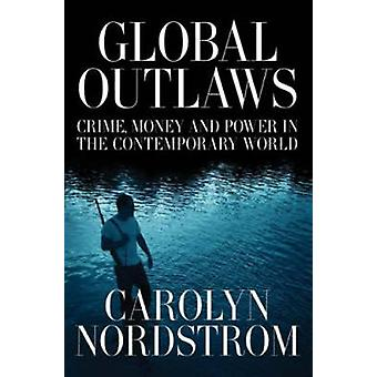 Global Outlaws by C Nordstrom