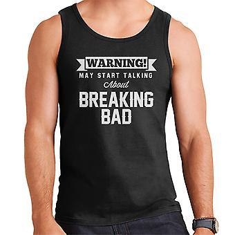 Warning May Start Talking About Breaking Bad Men's Vest
