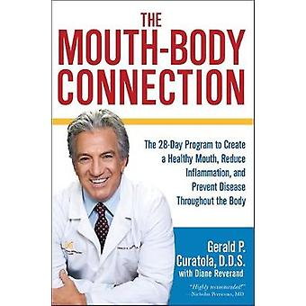 The Mouth-Body Connection - The 28-Day Program to Create a Healthy Mou