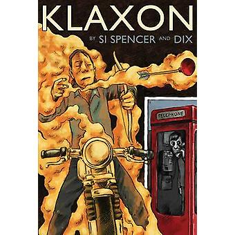 Klaxon by Si Spencer - Dix Grim - 9781910593028 Book