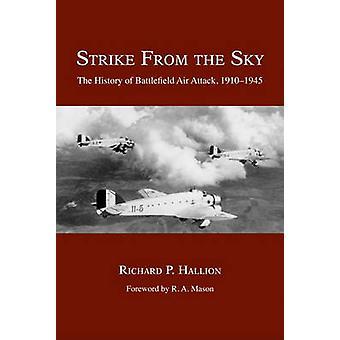 Staking uit de hemel - de geschiedenis van slagveld luchtaanval - 1910-194