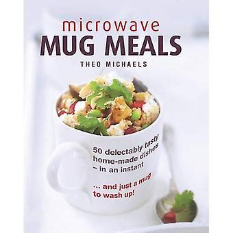 Mikrovågsugn mugg måltider: 50 angenämt läckra hemlagade rätter på ett ögonblick... och bara en mugg att tvätta upp!