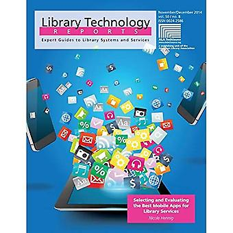 Selecting and Evaluating the Best Mobile Apps for Library Services (Library Technology Reports Expert Guieds to...