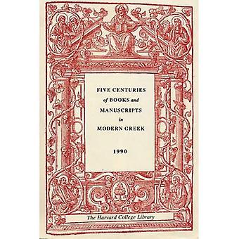 Fünf Jahrhunderte von Büchern und Manuskripten in modernem Griechisch: ein Katalog der Ausstellung in der Houghton Library, 4. Dezember 1987, durch 17. Februar 1988 (Houghton Bibliothek Publikationen)