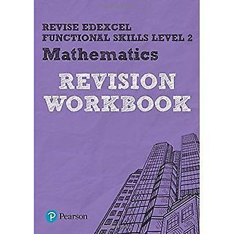 Edexcel funktionelle Fähigkeiten Mathematik Stufe 2 Arbeitsmappe - überarbeiten funktionelle Fähigkeiten zu überarbeiten