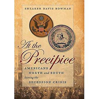 Jyrkänteen: amerikkalaiset Pohjois ja Etelä Secession kriisin aikana (Littlefield historia sisällissodan...