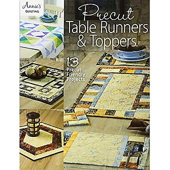 Precut Table Runners & Toppers: 13 Precut Friendly Projects (Annies Quilting)