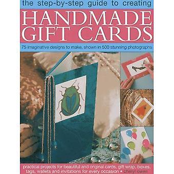 Stapsgewijze handleiding voor het maken van Handmade Gift Cards: 75 fantasierijke ontwerpen te maken, blijkt uit 500 prachtige foto's